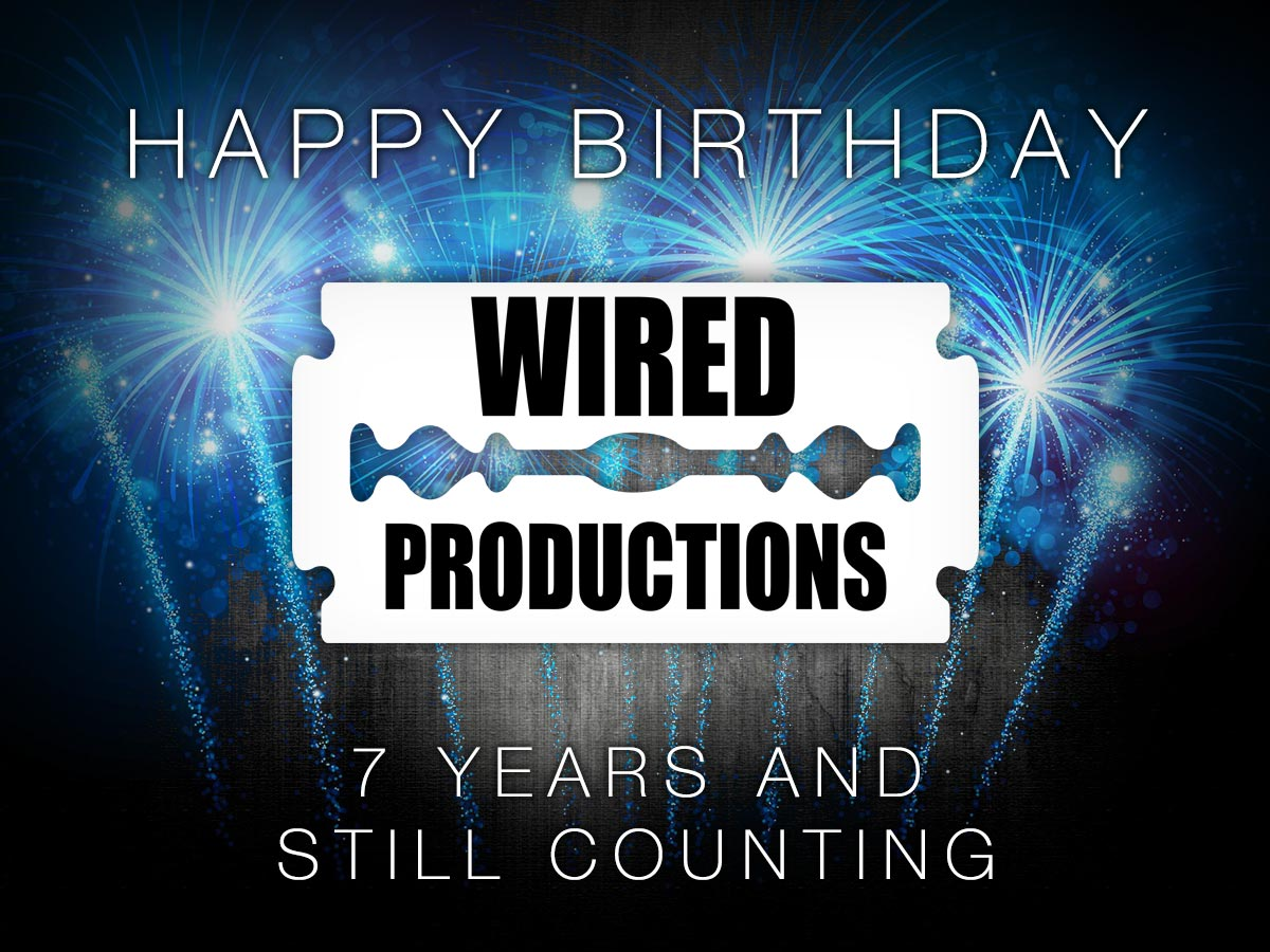 Wired Productions turns 7 today! | Wired Productions
